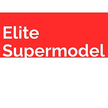 Elite supermodel T shirt for men and women  by tengamerx