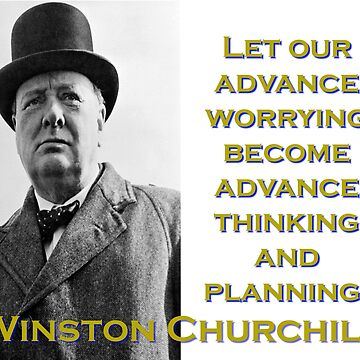 Let Our Advance Worrying - Churchill by CrankyOldDude