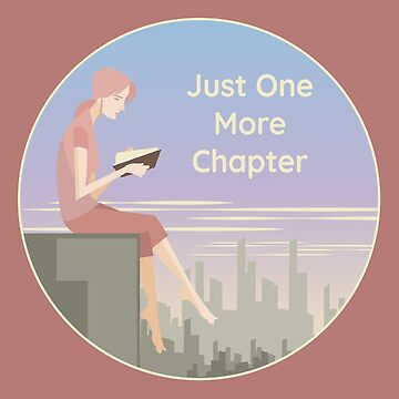 Just One More Chapter - Bookworm Girl by SQWEAR