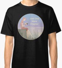 Nur noch ein Kapitel - Bookworm Girl Classic T-Shirt