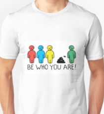 Be Who You Are! -  quote Unisex T-Shirt