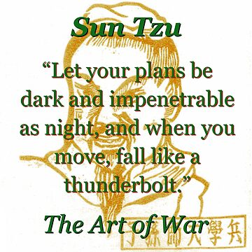 Let Your Plans Be Dark And Impenetrable - Sun Tzu by CrankyOldDude