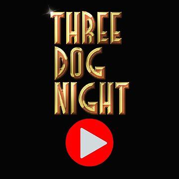 Three Dog Night by Loredan