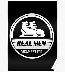 Real Men Wear Skates Eishockey Poster