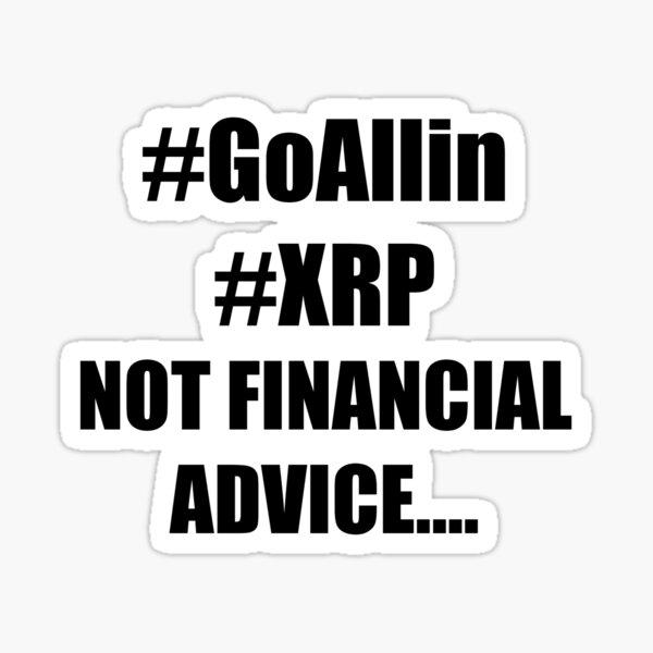 #goAllin #xrp Not financial advance Sticker