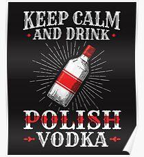 Keep Calm And Drink Polish Vodka Poster