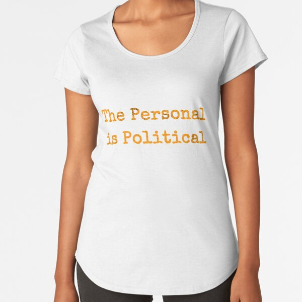 The personal is political 2nd wave feminism slogan Premium Scoop T-Shirt