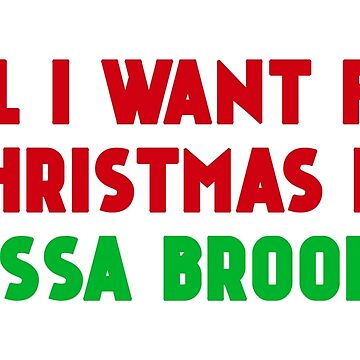 All I Want for Christmas is Tessa Brooks by amandamedeiros
