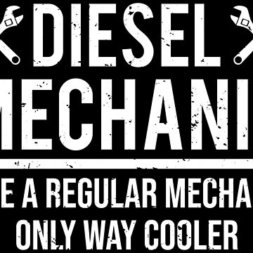 Cool Diesel Mechanic Like A Regular T-Shirt by zcecmza