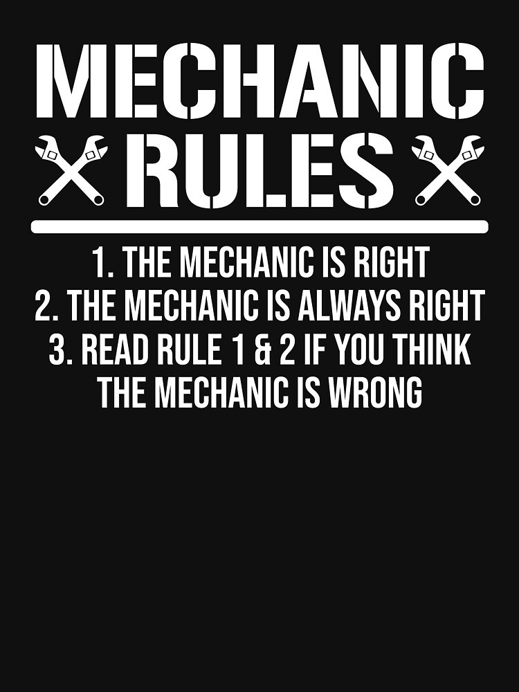 Funny Mechanic Rules Humor T-Shirt by zcecmza