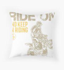 ATV Quad Keep Riding Throw Pillow