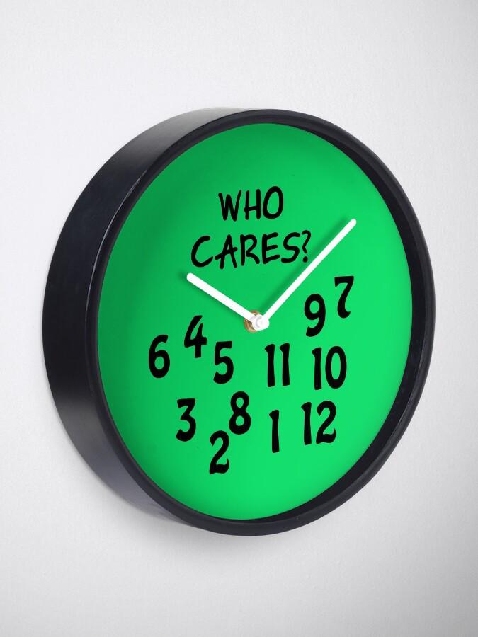"""Alternative Ansicht von Uhr """"Who cares"""" mit großem Zahlendurcheinander Uhr"""