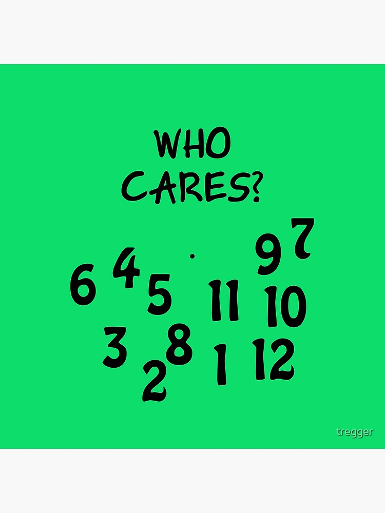 """Uhr """"Who cares"""" mit großem Zahlendurcheinander von tregger"""