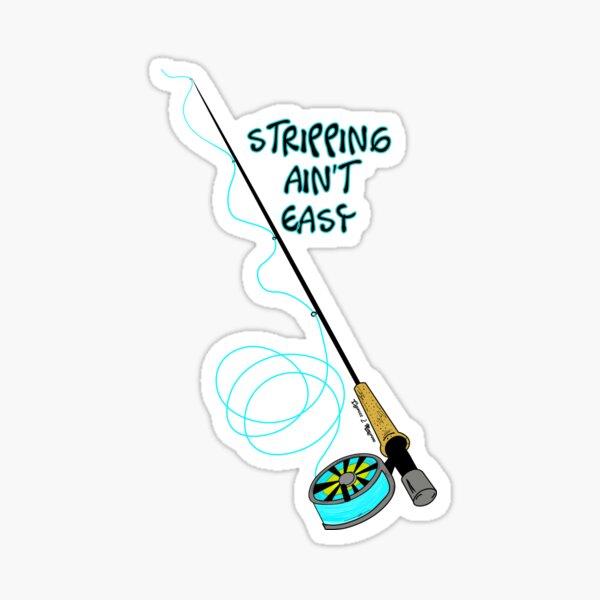 Stripping Ain't Easy - Fly Fishing Art Sticker
