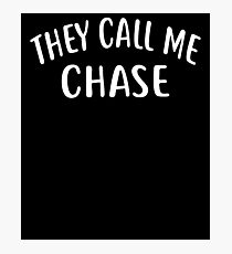 They Call Me CHASE T-Shirt First Name Tee Photographic Print