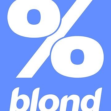 Blonded % by ItsOHB