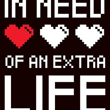 In Need Of An Extra Life Funny Video Gamer Pixelated T-Shirt Gift: | Gift For Gamers | Controllers | Level Up | by larspat