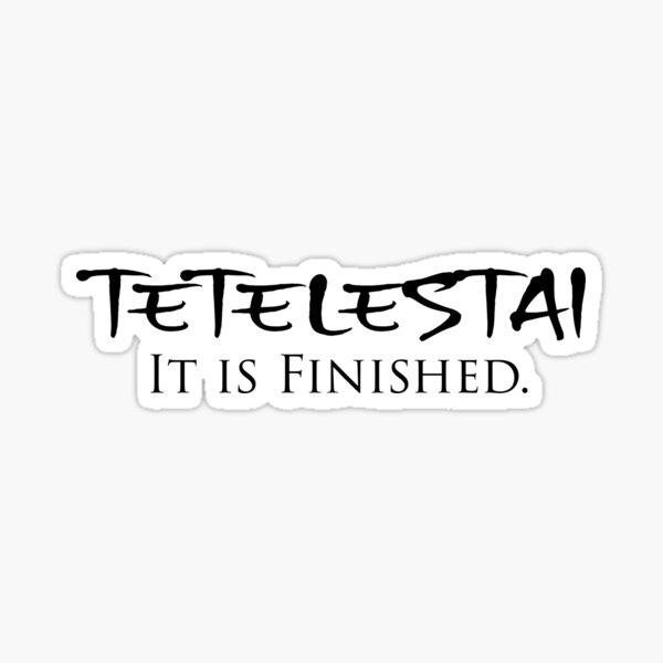 Tetelestai - It Is Finished (Greek/English)  Sticker