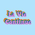 La Vie Continue / Life Goes On by AngelicSouls