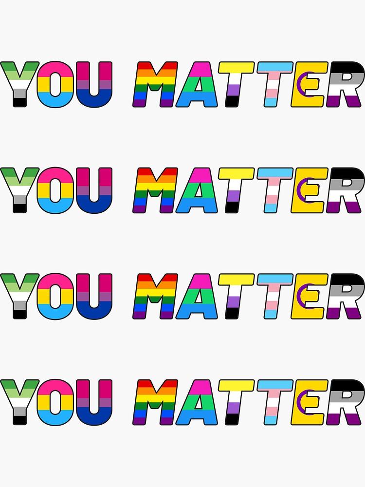 You Matter - LGBTQIA+ pride support sticker set by thrnio