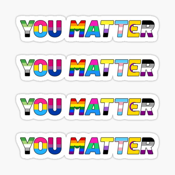You Matter - LGBTQIA+ pride support sticker set Sticker