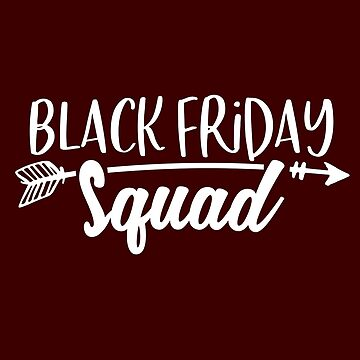 Black friday squad-Funny Black Friday Squad by Girlscollar