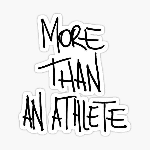 More Than An Athlete Sticker