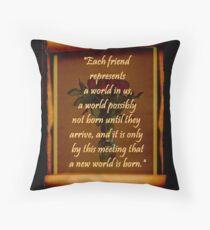 Each Friend... Throw Pillow