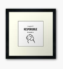 I Support Responsible Breeders - Black Framed Print