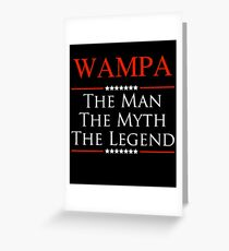 ­­Wampa The Man The Myth The Legend Gift For Grandpa Greeting Card