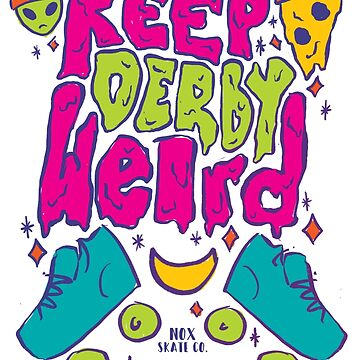 Keep Derby Weird by NoxSkateCo