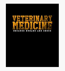 Funny Veterinary Medicine Because Humans Are Gross DVM Tee Photographic Print