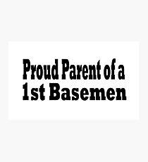 Funny Baseball T Shirt - Proud Parent of First Baseman Photographic Print