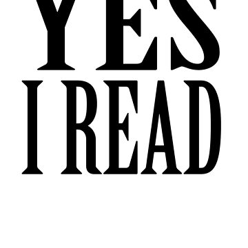 Yes - I Read by artpirate