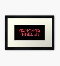 Armchair Thriller Framed Print