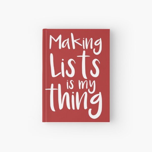 Making lists is my thing Hardcover Journal