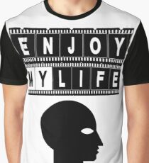 ENJOY MY LIFE Graphic T-Shirt