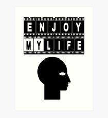 ENJOY MY LIFE Art Print