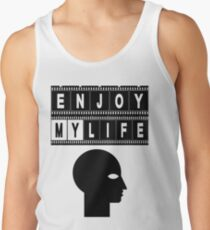 ENJOY MY LIFE Tank Top