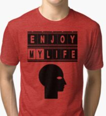 ENJOY MY LIFE Tri-blend T-Shirt