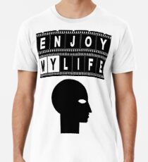 ENJOY MY LIFE Men's Premium T-Shirt