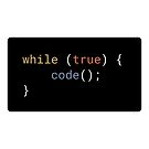 JavaScript - While True Code (with background) by developer-gifts