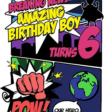 Superhero Birthday Boy T-Shirt Turns 6 Amazing Awesome Super by noirty