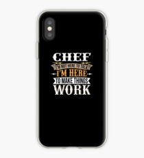 Chef I am not here to talk I am here to make things work - Funny Job Phrase Design iPhone Case