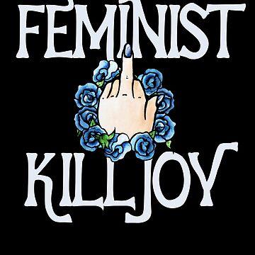 Feminist Killjoy by Boogiemonst