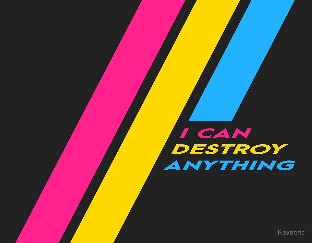 [OLD] Pride Stripe: I Can Destroy Anything by Kavaeric