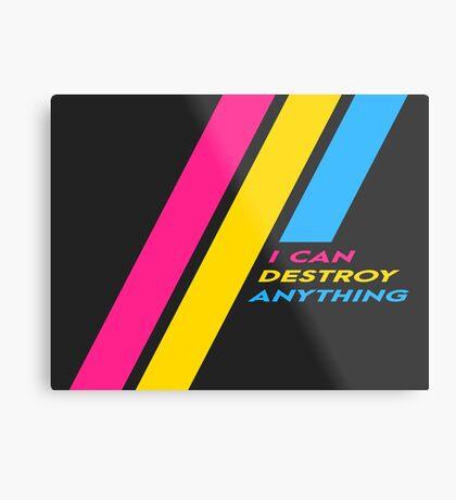 [OLD] Pride Stripe: I Can Destroy Anything Metal Print