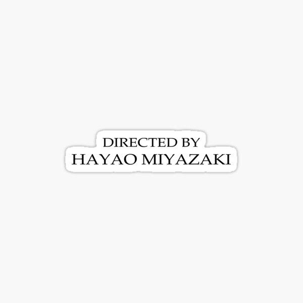 Directed by Hayao Miyazaki Sticker