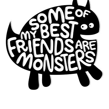 Some of My Best Friends Are Monsters Halloween Light Shirts by GabiBlaze