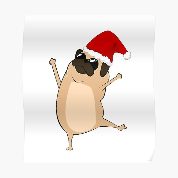 Happy and dancing Christmas pug dog Poster